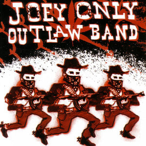 Joey Only Outlaw Band 歌手頭像