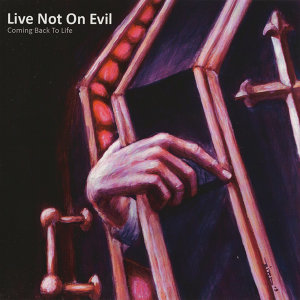 Live Not On Evil