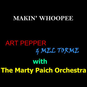 Art Pepper w Mel Torme & The Marty PAich Orchestra