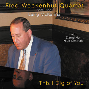 Fred Wackenhut Quartet featuring Larry McKenna