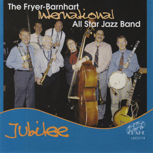 The Fryer-Barnhart International All Star Jazz Band