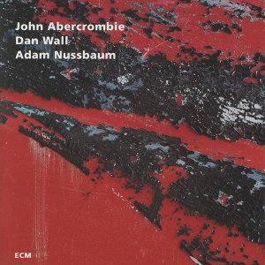 John Abercrombie,Adam Nussbaum,Dan Wall 歌手頭像