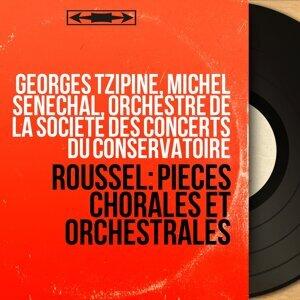 Georges Tzipine, Michel Sénéchal, Orchestre de la Société des Concerts du Conservatoire 歌手頭像