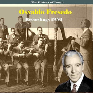 Osvaldo Fresedo & His Orchestra