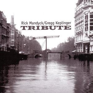 Rick Mandyck / Gregg Keplinger 歌手頭像