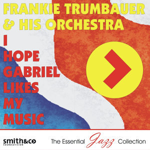 Frankie Trumbauer & His Orchestra