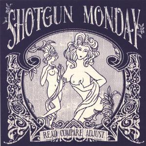 Shotgun Monday