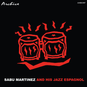 Sabu Martinez And His Jazz Espagnole 歌手頭像