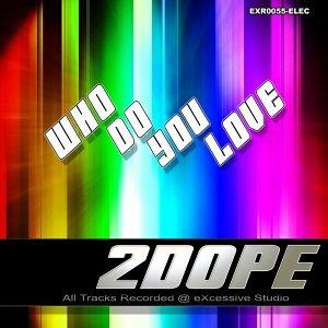 2 Dope 歌手頭像