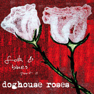 Doghouse Roses 歌手頭像