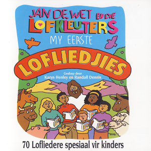 Jan De Wet En Die Lofkleuters 歌手頭像