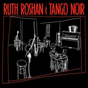 Ruth Roshan & Tango Noir