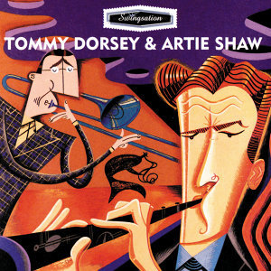 Artie Shaw,Tommy Dorsey