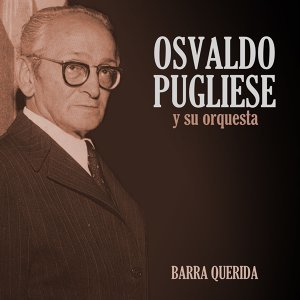Osvaldo Pugliese Y Su Orquesta