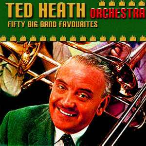 The Ted Heath Orchestra 歌手頭像
