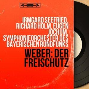 Irmgard Seefried, Richard Holm, Eugen Jochum, Symphonieorchester des Bayerischen Rundfunks 歌手頭像