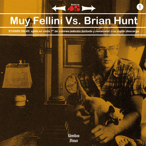 Muy Fellini vs. Brian Hunt 歌手頭像