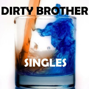 Dirty Brother 歌手頭像