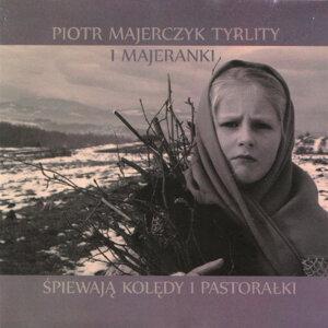 Piotr Majerczyk Tyrlity i Majeranki 歌手頭像