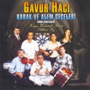 Gavur Hacı - Kiya Mehmet Akça 歌手頭像