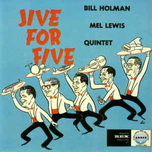 The Bill Holman/Mel Lewis Quintet 歌手頭像