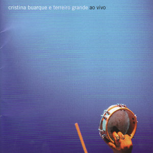 Cristina Buarque e Terreiro Grande
