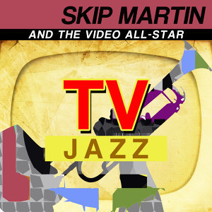 Skip Martin and The Video All Stars