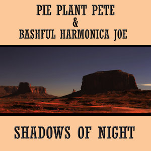 Pie Plant Pete & Bashful Harmonica Joe 歌手頭像
