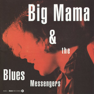 Big Mama and the Blues Messnegers
