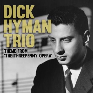 The Dick Hyman Trio 歌手頭像