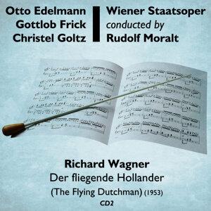 Wiener Staatsoper (orchestra), Rudolf Moralt (conductor), Otto Edelmann (bass), Gottlob Frick (bass), Christel Goltz (soprano)