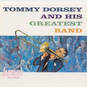 Tommy Dorsey and His Greatest Band 歌手頭像