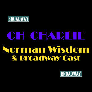 Norman Wisdom & Broadway Cast 歌手頭像