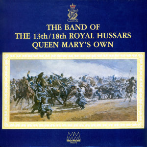 The Band of the 13th & 18th Royal Hussars 歌手頭像
