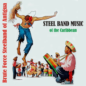 Brute Force Steelband of Antigua
