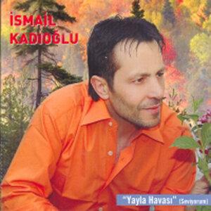 İsmail Kadıoğlu 歌手頭像
