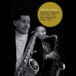 Dexter Gordon|Ben Webster 歌手頭像