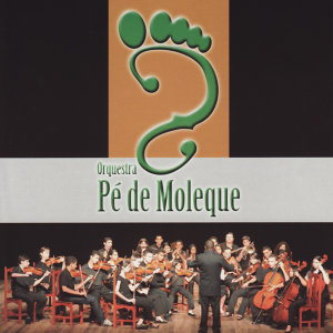 Orquestra Pé de Moleque (Children's Orchestra) 歌手頭像