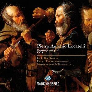 La Follia Barocca, Enrico Casazza, Marcello Scandelli 歌手頭像