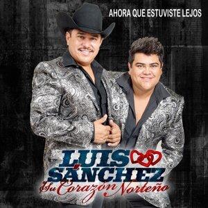 Luis Sanchez y Su Corazón Norteño