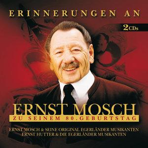 Ernst Hutter & Die Egerländer Musikanten,Ernst Mosch und seine Original Egerländer Musikanten 歌手頭像