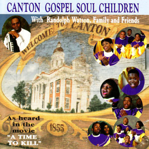 Canton Gospel Soul Children With Randolph Watson, Family and Friends 歌手頭像