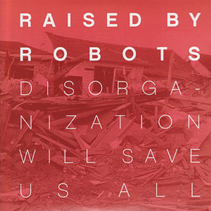 Raised By Robots 歌手頭像