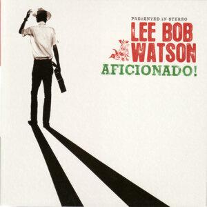 Lee Bob Watson