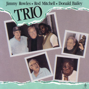 Jimmy Rowles / Red Mitchell / Donald Bailey
