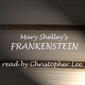Mary Shelley Read by Christopher Lee