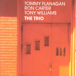 Tommy Flanagan, Ron Carter & Tony Williams 歌手頭像
