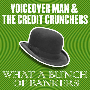 Voiceoverman & The Credit Crunchers 歌手頭像