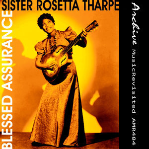 Sister Rosetta Tharpe with The Rosettes & Organ Accompaniment 歌手頭像