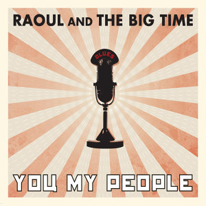 Raoul and the Big Time 歌手頭像